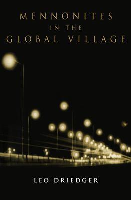 Mennonites in the Global Village 9780802080448