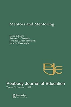 Mentors and Mentoring: A Special Issue of the Peabody Journal of Education 9780805899320