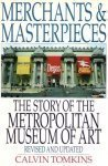 Merchants and Masterpieces: The Story of the Metropolitan Museum of Art