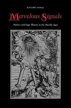 Mervelous Signals: Poetics and Sign Theory in the Middle Ages 9780803296084