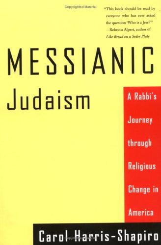 Messianic Judaism: A Rabbi's Journey Through Religious Change in America 9780807010419