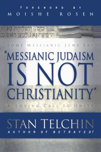 Messianic Judaism Is Not Christianity: A Loving Call to Unity 9780800793722