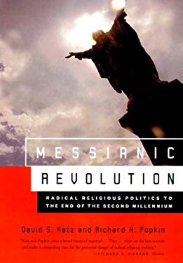 Messianic Revolution: Radical Religious Politics to the End of the Second Millennium 9780809068869