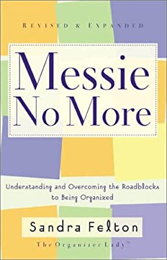 Messie No More: Understanding and Overcoming the Roadblocks to Being Organized 9780800758271