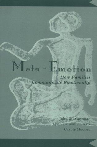 Meta-Emotion: How Families Communicate Emotionally 9780805819960