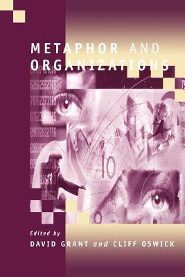 Metaphor and Organizations 9780803976306