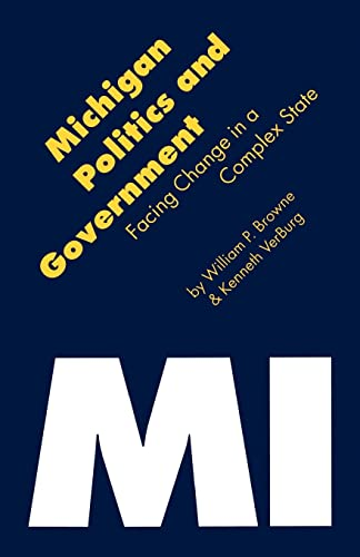 Michigan Politics & Government: Facing Change in a Complex State 9780803260887