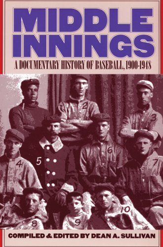 Middle Innings : A Documentary History of Baseball, 1900-1948