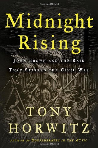 Midnight Rising: John Brown and the Raid That Sparked the Civil War 9780805091533