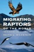 Migrating Raptors of the World: Their Ecology and Conservation 9780801441790