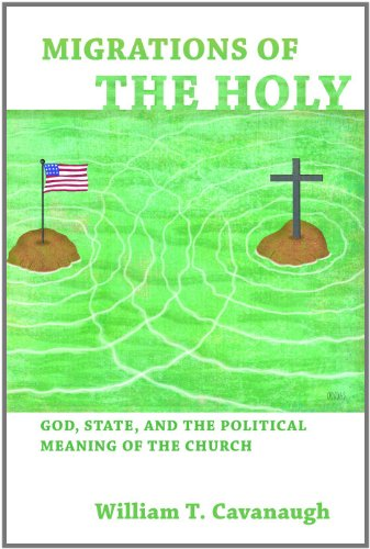 Migrations of the Holy: God, State, and the Political Meaning of the Church 9780802866097