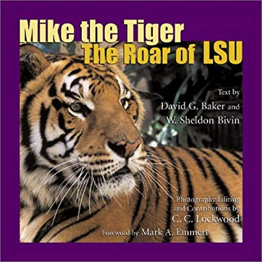 Mike the Tiger: The Roar of Lsu 9780807128886