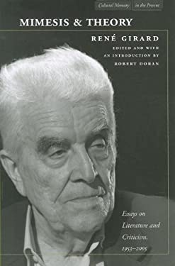 Mimesis and Theory: Essays on Literature and Criticism, 1953-2005 9780804781077