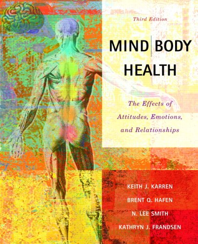 Mind/Body Health: The Effects of Attitudes, Emotions and Relationships 9780805378863