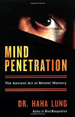 Mind Penetration: The Ancient Art of Mental Mastery 9780806528526