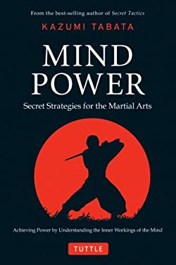 Mind Power: Secret Strategies for the Martial Arts 9780804841092