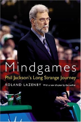 Mindgames: Phil Jackson's Long Strange Journey 9780803259980