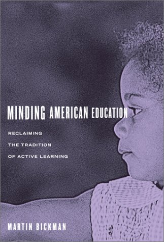 Minding American Education: Reclaiming the Tradition of Active Learning 9780807743522