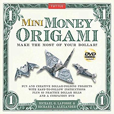 Mini Money Origami: Make the Most of Your Dollar! 9780804842303
