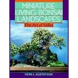 Miniature Living Bonsai Landscapes: The Art of Saikei 9780806907345