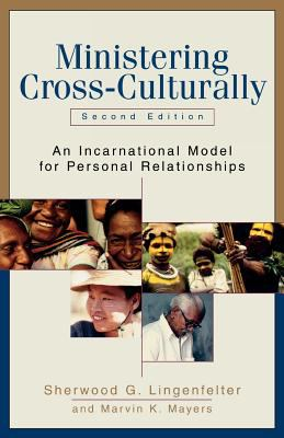 Ministering Cross-Culturally: An Incarnational Model for Personal Relationships 9780801026478