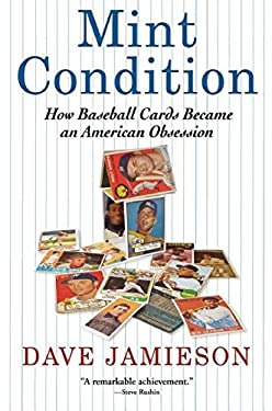 Mint Condition: How Baseball Cards Became an American Obsession 9780802119391