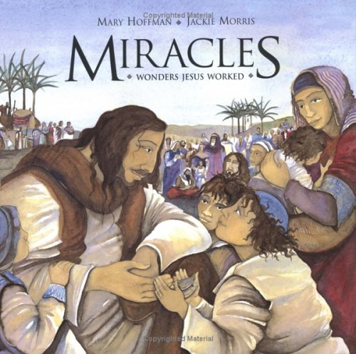 Miracles: Wonders Jesus Worked 9780803726109