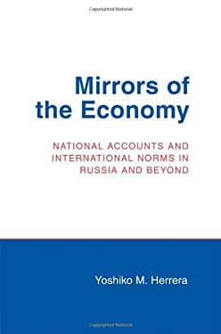 Mirrors of the Economy: National Accounts and International Norms in Russia and Beyond 9780801445859