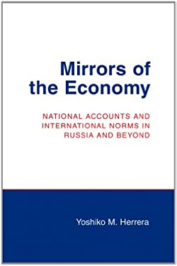 Mirrors of the Economy: National Accounts and International Norms in Russia and Beyond 9780801478420