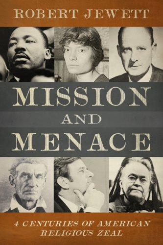 Mission and Menace: Four Centuries of American Religious Zeal 9780800662844