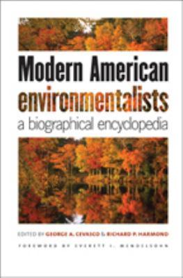 Modern American Environmentalists: A Biographical Encyclopedia 9780801891526