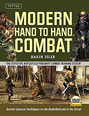 Modern Hand to Hand Combat: Ancient Samurai Techniques on the Battlefield and in the Street 9780804841276