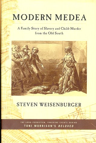 Modern Medea: A Family Story of Slavery and Child-Murder from the Old South 9780809069538