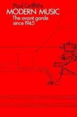 Modern Music: The Avant Garde Since 1945 9780807610183
