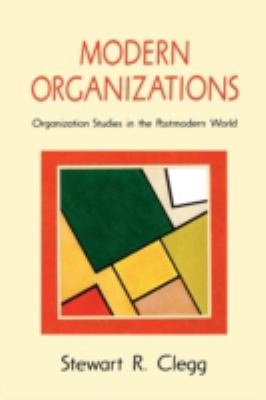 Modern Organizations: Organization Studies in the Postmodern World 9780803983304