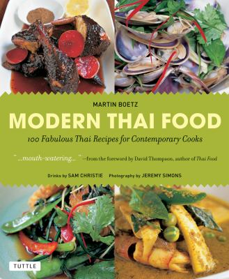 Modern Thai Food: 100 Fabulous Thai Recipes for Contemporary Cooks 9780804842297
