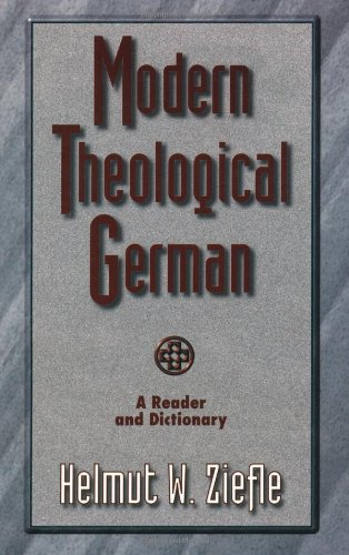Modern Theological German: A Reader and Dictionary 9780801021442