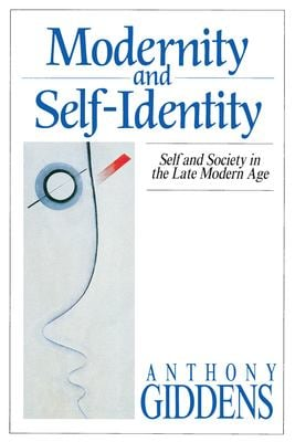 Modernity and Self-Identity: Self and Society in the Late Modern Age 9780804719445