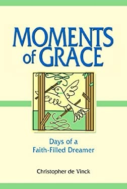Moments of Grace: Days of a Faith-Filled Dreamer 9780809105977