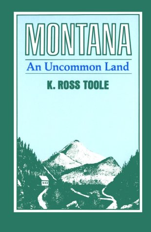 Montana: An Uncommon Land 9780806118901