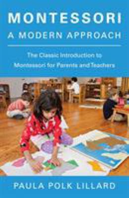 Montessori: A Modern Approach 9780805209204