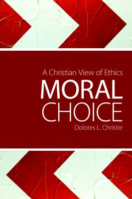 Moral Choice: A Christian View of Ethics 9780800698027