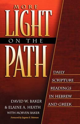 More Light on the Path: Daily Scripture Readings in Hebrew and Greek 9780801021657