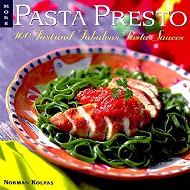 More Pasta Presto: 100 Fast and Fabulous Pasta Sauces 9780809230822