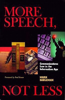 More Speech, Not Less: Communications Law in the Information Age 9780809320714