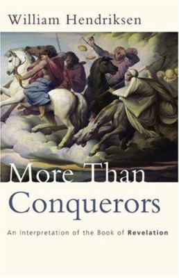 More Than Conquerors: An Interpretation of the Book of Revelation 9780801057922