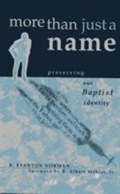 More Than Just a Name: Preserving Our Baptist Identity 9780805420203