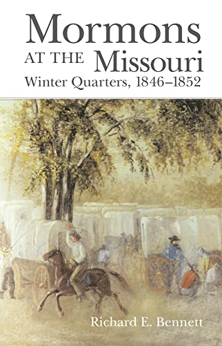 Mormons at the Missouri: Winter Quarters, 1846-1852 9780806136158