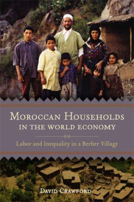 Moroccan Households in the World Economy: Labor and Inequality in a Berber Village 9780807133729