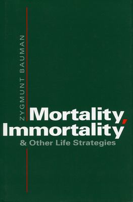 Mortality, Immortality, and Other Life Strategies 9780804721646